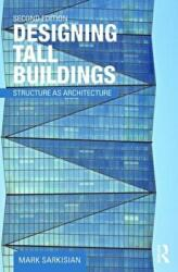 Designing Tall Buildings - Structure as Architecture (ISBN: 9781138886711)