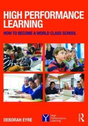 High Performance Learning - How to Become a World Class School (ISBN: 9781138940130)