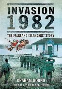 Invasion 1982 - The Falkland Islanders Story (ISBN: 9781473853430)