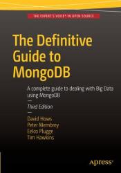 Definitive Guide to MongoDB - A Complete Guide to Dealing with Big Data Using MongoDB (ISBN: 9781484211830)