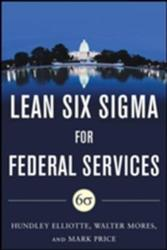 Building High Performance Government Through Lean Six Sigma: A Leader's Guide to Creating Speed, Agility, and Efficiency (ISBN: 9780071765718)