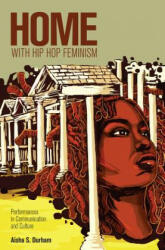 Home with Hip Hop Feminism - Performances in Communication and Culture (ISBN: 9781433107092)