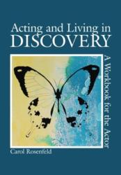 Acting and Living in Discovery - A Workbook for the Actor (ISBN: 9781585107032)