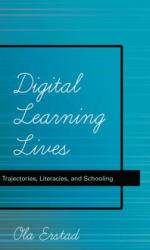 Digital Learning Lives - Trajectories, Literacies, and Schooling (ISBN: 9781433111631)
