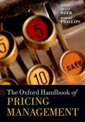 Oxford Handbook of Pricing Management - Özalp Özer, Robert Phillips (ISBN: 9780198714811)