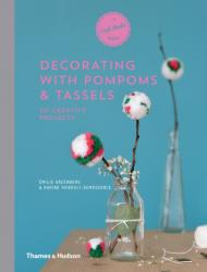 Decorating with Pompoms & Tassels - 20 Creative Projects (ISBN: 9780500518908)