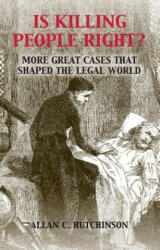 Is Killing People Right? - More Great Cases That Shaped the Legal World (ISBN: 9781107560888)