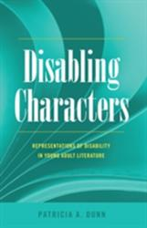 Disabling Characters - Representations of Disability in Young Adult Literature (ISBN: 9781433126222)