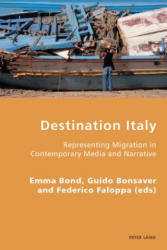 Destination Italy - Representing Migration in Contemporary Media and Narrative (ISBN: 9783034309615)