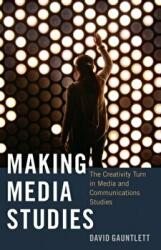 Making Media Studies - The Creativity Turn in Media and Communications Studies (ISBN: 9781433123344)