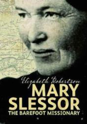 Mary Slessor - Elizabeth Robertson (ISBN: 9781905267866)
