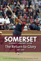 Somerset County Cricket Club - The Return to Glory 2001-2007 (ISBN: 9780857042361)