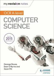My Revision Notes OCR A Level Computer Science (ISBN: 9781471865831)