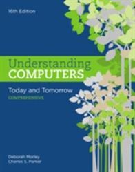 Understanding Computers - Today and Tomorrow, Comprehensive (ISBN: 9781305656314)