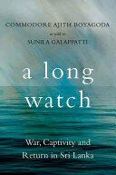 Long Watch - Ajith Boyagoda (ISBN: 9781849046404)