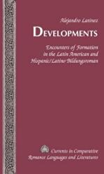 Developments - Encounters of Formation in the Latin American and Hispanic/Latino Bildungsroman (ISBN: 9781433119415)