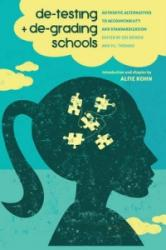 De-testing and De-grading Schools - Authentic Alternatives to Accountability and Standardization (ISBN: 9781433122408)
