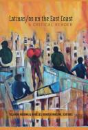 Latinas/OS on the East Coast - A Critical Reader (ISBN: 9781433124099)