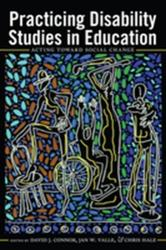 Practicing Disability Studies in Education - Acting Toward Social Change (ISBN: 9781433125515)