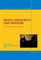 Media, Democracy and Freedom - The Post-Communist Experience (ISBN: 9783034303118)
