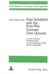 Paul Schalluck and the Post-War German Don Quixote - A Case-History Prolegomenon to the Literature of the Federal Republic (ISBN: 9783261018977)
