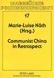 Communist China in Retrospect - East European Sinologists Remember the First Fifteen Years of the PRC (ISBN: 9783631476482)