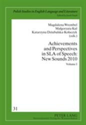 Achievements and Perspectives in Sla of Speech: New Sounds 2010: Volume I (ISBN: 9783631607220)