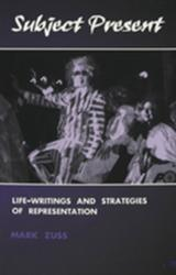 Subject Present - Life-Writings and Strategies of Representation (ISBN: 9780820439471)