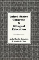 United States Congress and Bilingual Education (ISBN: 9780820440002)