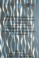 Official Bilingualism and Linguistic Communication in Cameroon (ISBN: 9780820440927)
