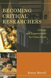 Becoming Critical Researchers - Literacy and Empowerment for Urban Youth (ISBN: 9780820461991)