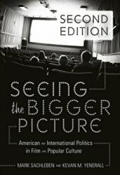 Seeing the Bigger Picture - American and International Politics in Film and Popular Culture (ISBN: 9781433111327)