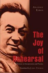Joy of Rehearsal - Anatoly Efros (ISBN: 9781433114809)