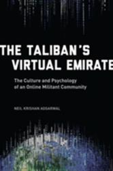 Taliban's Virtual Emirate - The Culture and Psychology of an Online Militant Community (ISBN: 9780231174268)
