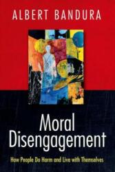 Moral Disengagement - Albert Bandura (ISBN: 9781464160059)