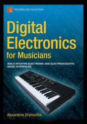 Digital Electronics for Musicians (ISBN: 9781484215845)