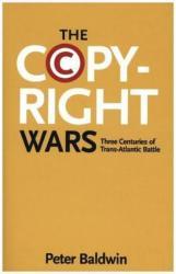 Copyright Wars - Three Centuries of Trans-Atlantic Battle (ISBN: 9780691169095)