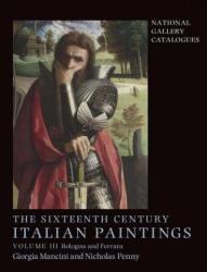 The Sixteenth Century Italian Paintings: Volume III: Ferrara and Bologna - Ferrara and Bologna (ISBN: 9781857093391)