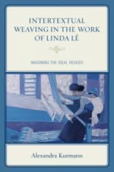 Intertextual Weaving in the Work of Linda Le (ISBN: 9781498514866)
