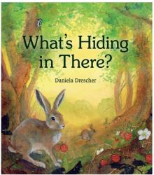 What's Hiding in There : A Lift-the-Flap Book of Discovering Nature (ISBN: 9781782502616)
