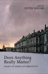Does Anything Really Matter? - Parfit on Objectivity (ISBN: 9780199653836)