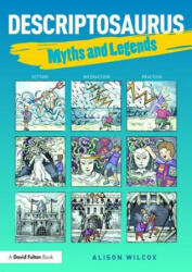 Descriptosaurus: - Myths and Legends (ISBN: 9781138858718)