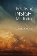 PRACTISING INSIGHT MEDIATION (ISBN: 9781442629370)