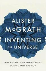 Inventing the Universe - Why We Can't Stop Talking About Science, Faith and God (ISBN: 9781444798487)