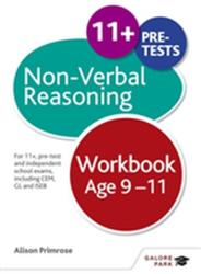 Non-Verbal Reasoning Workbook Age 9-11 - For 11+, Pre-Test and Independent School Exams Including CEM, GL and ISEB (ISBN: 9781471849350)