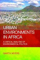 Urban Environments in Africa - A Critical Analysis of Environmental Politics (ISBN: 9781447322924)