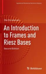 INTRODUCTION TO FRAMES & RIESZ BASES (ISBN: 9783319256115)