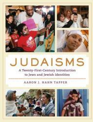 Judaisms - A Twenty-First-Century Introduction to Jews and Jewish Identities (ISBN: 9780520281356)