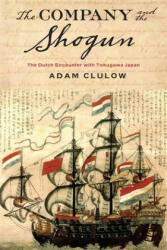 Company and the Shogun - Adam Clulow (ISBN: 9780231164290)