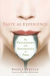 Taste as Experience - The Philosophy and Aesthetics of Food (ISBN: 9780231173483)
